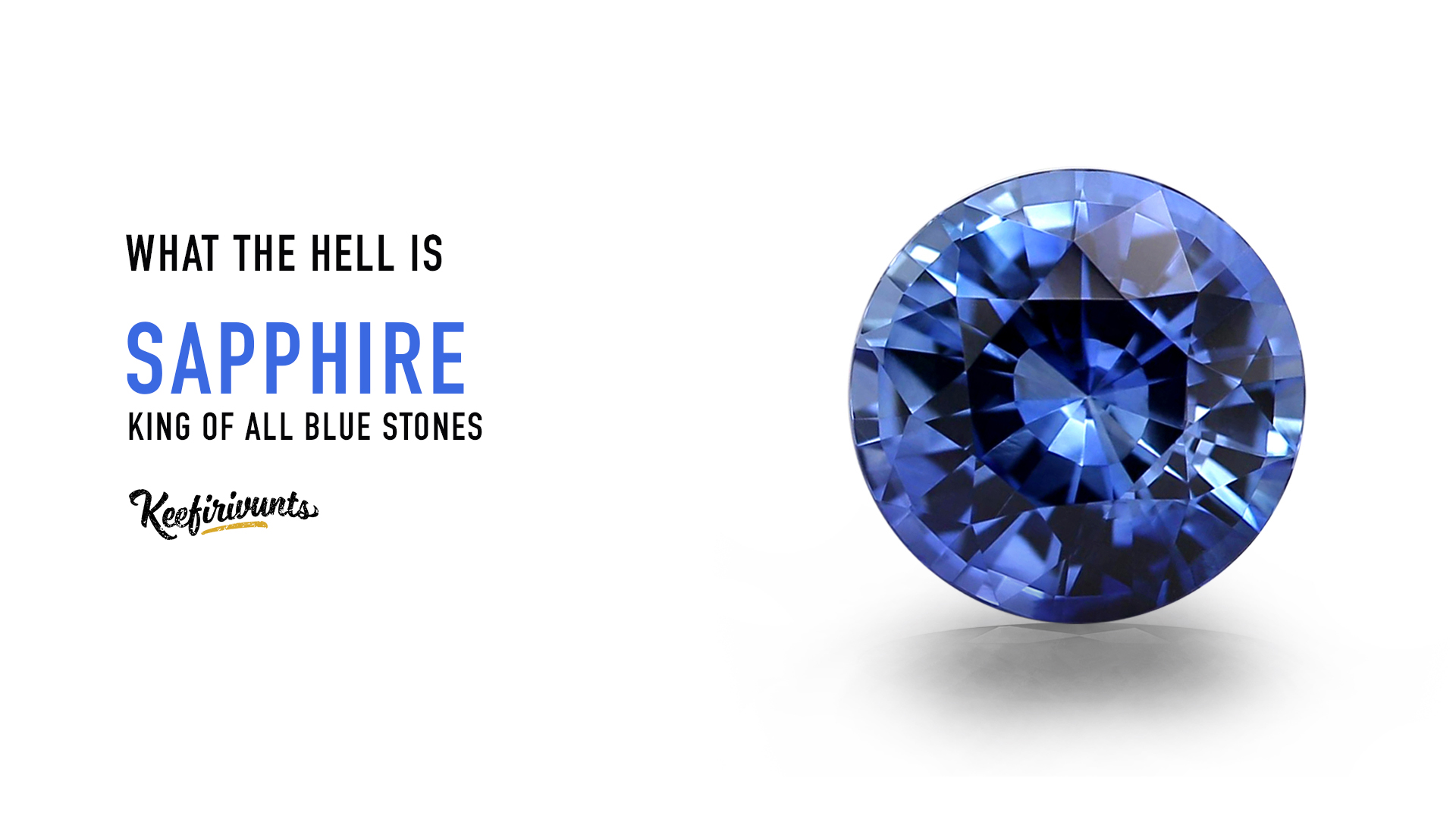 Sapphire – King of All Blue Stones